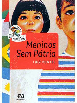 Coleção Vaga-Lume: Meninos Sem Pátria (Luiz Puntel)