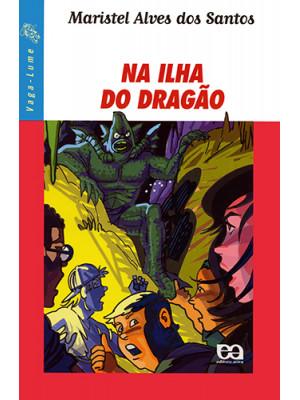 Coleção Vaga-Lume: Na Ilha do Dragão (Maristel Alves dos Santos)