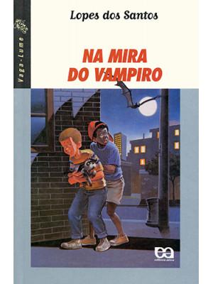Coleção Vaga-Lume: Na Mira do Vampiro (Lopes dos Santos)