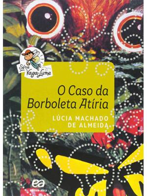 Coleção Vaga-Lume: O Caso da Borboleta Atíria (Lúcia Machado de Almeida)