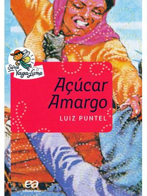 Coleção Vaga-Lume: Açúcar Amargo (Luiz Puntel)