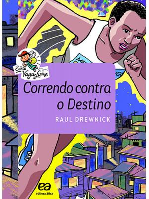Coleção Vaga-Lume: Correndo Contra O Destino (Raul Drewnick)