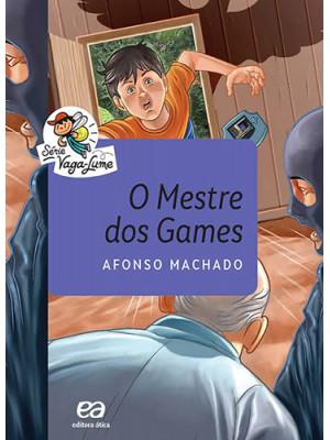 Coleção Vaga-Lume: O Mestre dos Games (Afonso Machado)