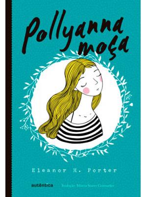 Pollyanna Moça (Eleanor H. Porter)
