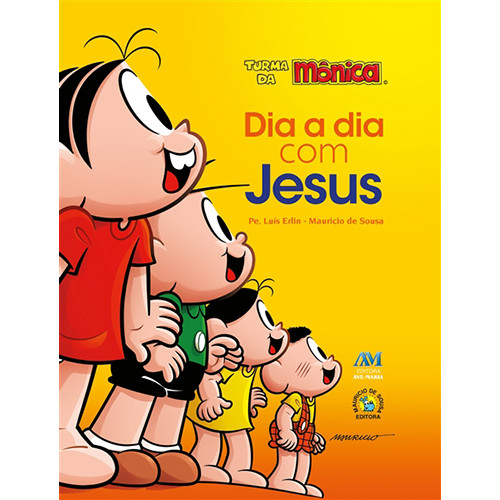 Dia a Dia Com Jesus – Turma da Mônica (Pe. Luís Erlin / Mauricio de Sousa)