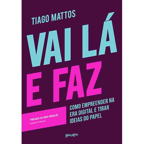 Vai Lá e Faz (Tiago Mattos)