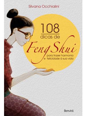 108 Dicas de Feng Shui Para Trazer Harmonia e Felicidade À Sua Vida (Silvana Occhialini)