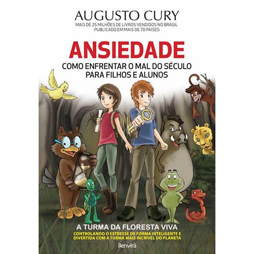Ansiedade: Como Enfrentar O Mal do Século Para Filhos e Alunos (Augusto Cury)