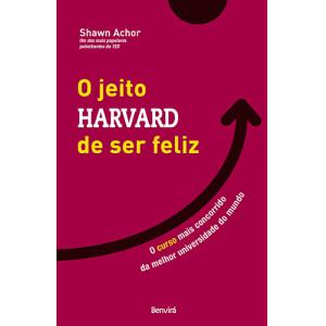 O Jeito Harvard de Ser Feliz (Shawn Achor)