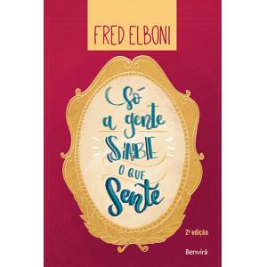 Só A Gente Sabe o Que Sente (Fred Elboni)