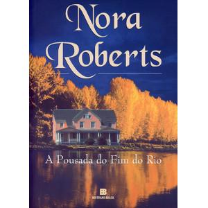 A Pousada do Fim do Rio (Nora Roberts)