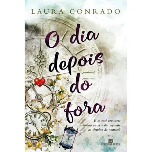 O Dia Depois do Fora (Laura Conrado)