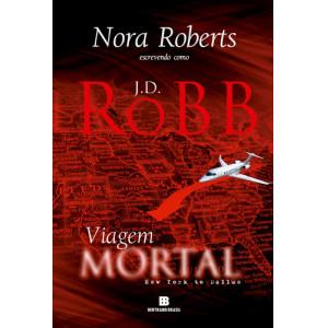 Série Mortal - Vol. 33: Viagem Mortal (J. D. Robb / Nora Roberts)