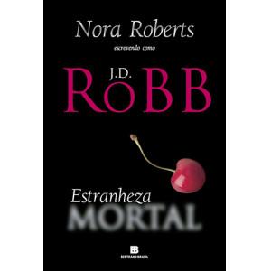 Série Mortal - Vol. 26: Estranheza Mortal (J. D. Robb / Nora Roberts)