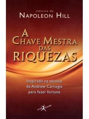 A Chave Mestra das Riquezas (Napoleon Hill)