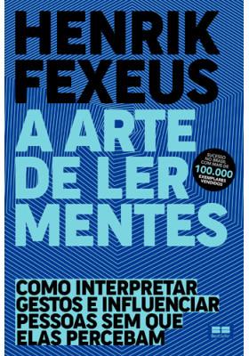 A Arte de Ler Mentes (Henrik Fexeus)