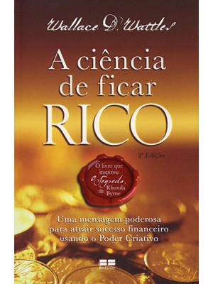 A Ciência de Ficar Rico (Wallace D. Wattles)