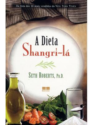A Dieta Shangri-lá (Seth Roberts)