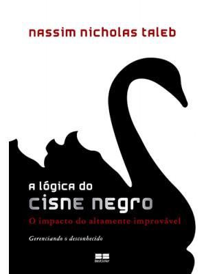 A Lógica do Cisne Negro (Nassim Nicholas Taleb)