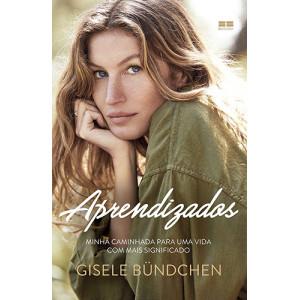 Aprendizados: Minha Caminhada Para Uma Vida Com Mais Significado (Gisele Bündchen)