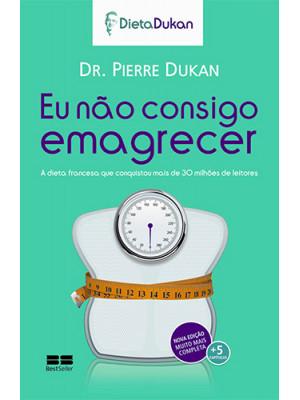 Eu Não Consigo Emagrecer (Dr. Pierre Dukan)
