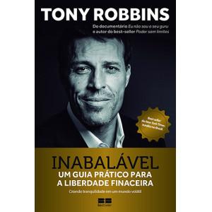 Inabalável: Um Guia Prático Para A Liberdade Financeira (Tony Robbins)