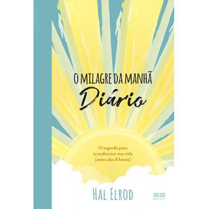 O Milagre da Manhã – Diário (Hal Elrod)