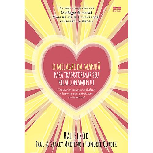 O Milagre da Manhã Para Transformar Seu Relacionamento (Hal Elrod)