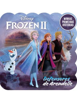 Minhas Primeiras Histórias: Frozen II - Defensores de Arandelle