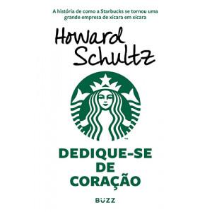 Dedique-se de Coração (Howard  Schultz)