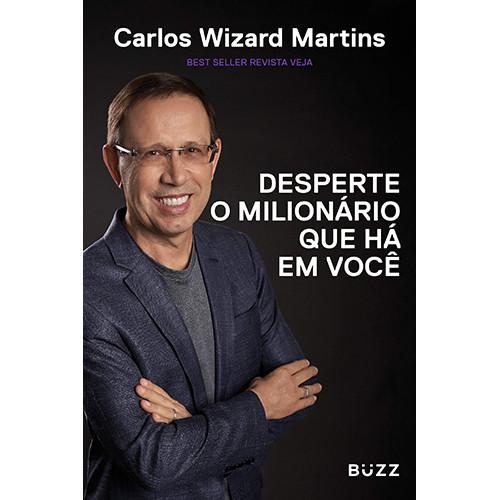 Desperte O Milionário Que Há em Você (Carlos Wizard Martins)