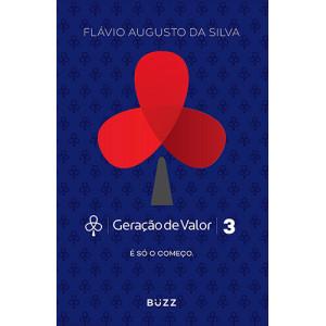 Geração de Valor - Vol. 3 (Flávio Augusto da Silva)