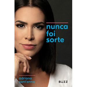 Nunca Foi Sorte (Adriana Sant'anna)