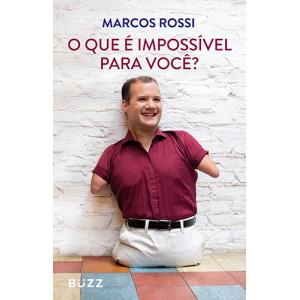 O Que é Impossível Para Você (Marcos Rossi)