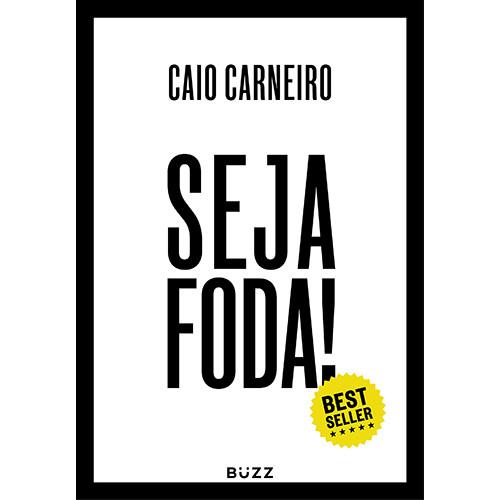 Seja Foda! (Caio Carneiro)