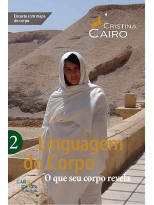 Linguagem do Corpo - Vol. 2: O Que O Seu Corpo Revela (Cristina Cairo)