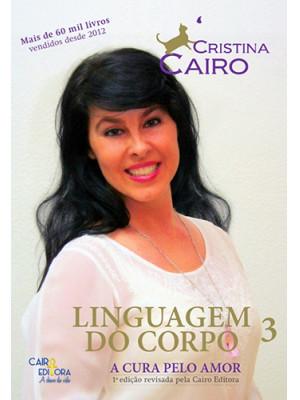 Linguagem do Corpo - Vol. 3: A Cura Pelo Amor (Cristina Cairo)