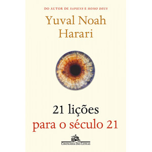 21 Lições Para o Século 21 (Yuval Noah Harari)