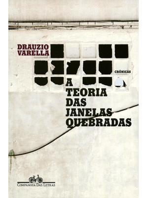A Teoria das Janelas Quebradas (Drauzio Varella)