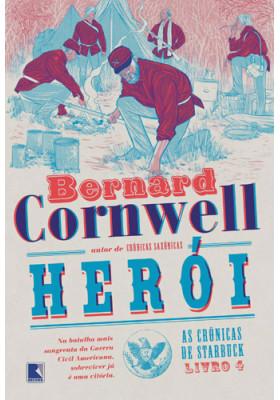As Crônicas de Starbuck - Vol. 4: Heroi (Bernard Cornwell)