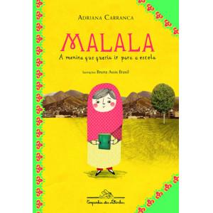 Malala: A Menina Que Queria Ir Para A Escola (Adriana Carranca)