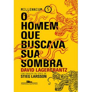 Millennium - Vol. 5: O Homem Que Buscava A Sua Sombra (David Lagercrantz)