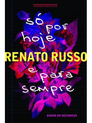 Só Por Hoje e Para Sempre (Renato Russo)