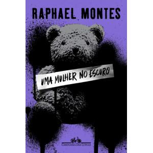 Uma Mulher no Escuro (Raphael Montes)