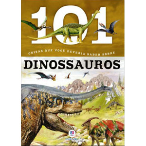 101 Coisas Que Você Deveria Saber Sobre Dinossauros