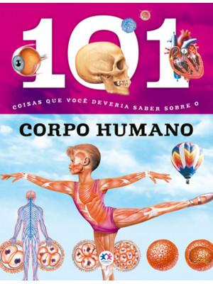 101 Coisas Que Você Deveria Saber Sobre o Corpo Humano
