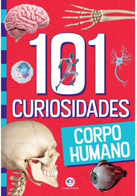 101 Curiosidades - Corpo Humano (Paloma Blanca Alves Barbieri)