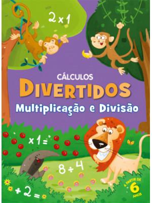 Coleção Cálculos Divertidos - Multiplicação e Divisão