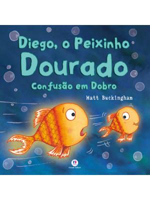 Diego, O Peixinho Dourado: Confusão em Dobro (Matt Buckinghan)