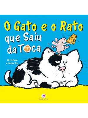 O Gato e O Rato Que Saiu da Toca (Christyan Fox / Diane fox)